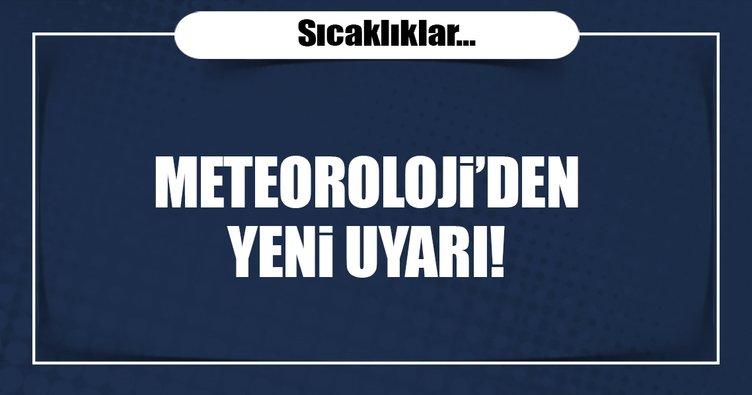 Meteoroloji'den hava durumu uyarısı! Sıcaklıklar artacak