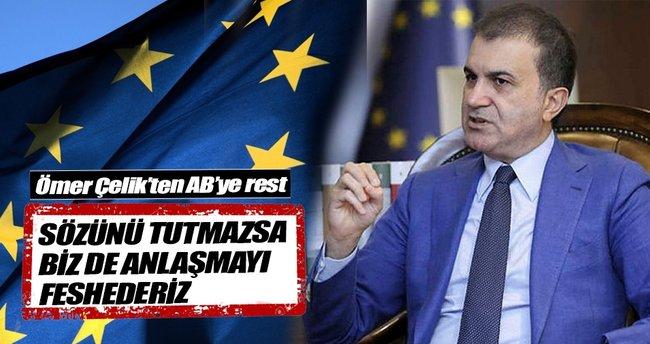 AB Bakanı Çelik:  AB sözünü tutmazsa bizde anlaşmayı feshederiz