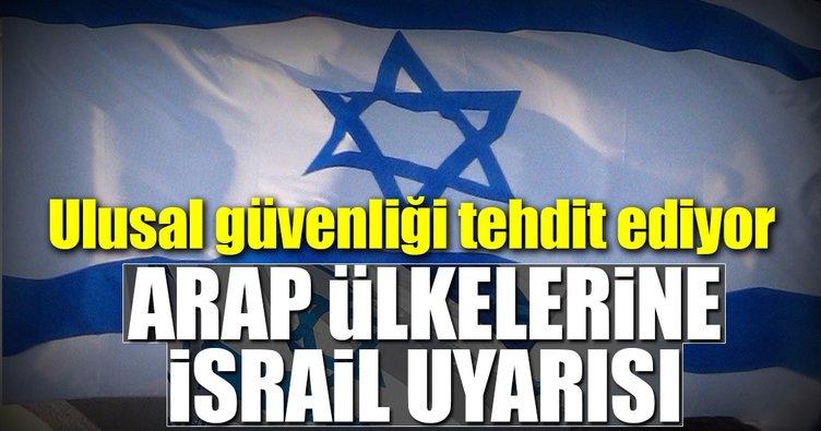 Arap ülkelerine İsrail uyarısı