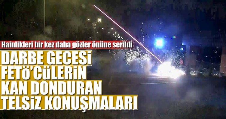 DARBECİ PİLOTLARA 'POLİSLERİ VURUN' EMRİ TELSİZ KAYITLARINDA