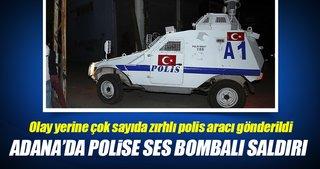 Adana'da polise ses bombalı saldırı!