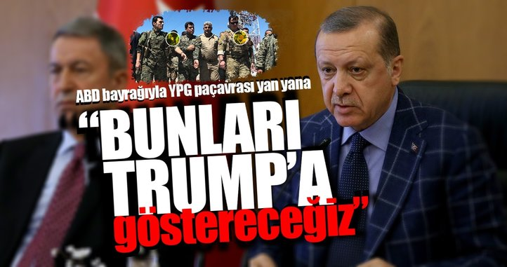 Cumhurbaşkanı Erdoğan: YPG paçavrasıyla ABD bayrağı yan yana dalgalanıyor