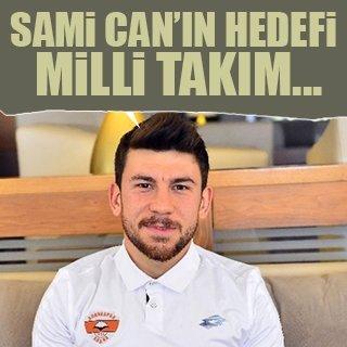 Adanasporlu Sami Can'ın hedefi A Milli Takım