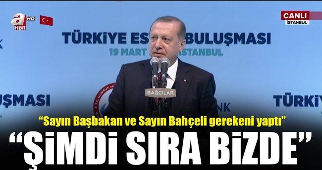 Cumhurbaşkanı Erdoğan: Şimdi sıra bizde
