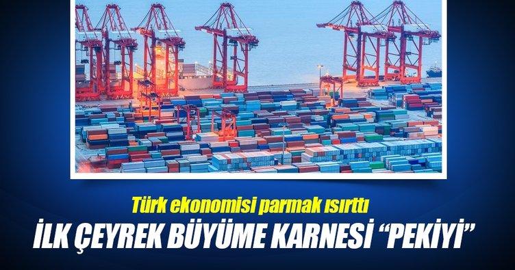 Türkiye'nin ilk çeyrek büyüme karnesi pekiyi