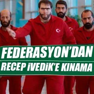 Federasyon'dan Recep İvedik'e kınama!