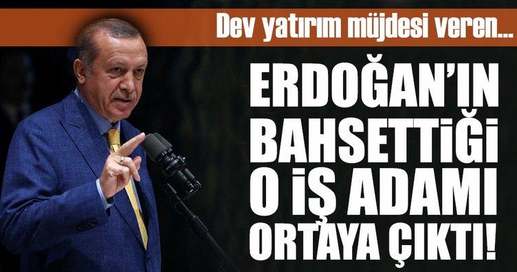 Cumhurbaşkanı Erdoğan'ın bahsettiği iş adamı ortaya çıktı!