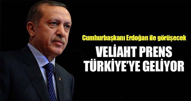 Veliaht prens Türkiye'ye geliyor!
