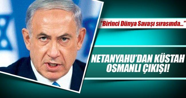 Netanyahu'dan küstah, 'Osmanlı' çıkışı!