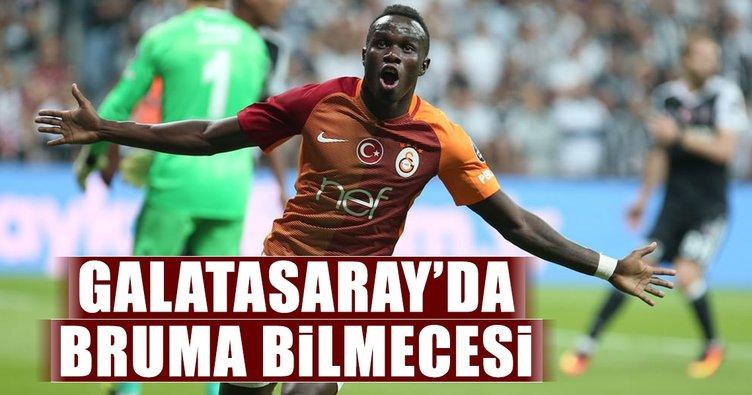 Galatasaray'da Bruma bilmecesi