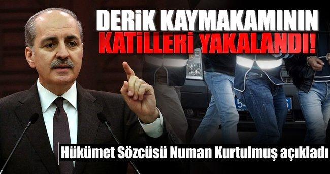 Numan Kurtulmuş: Kaymakamımızın katilleri yakalandı!