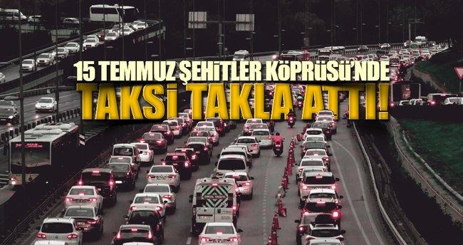 15 Temmuz Şehitler Köprüsü'nde taksi takla attı