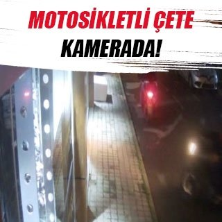 Motosikletli çete kamerada