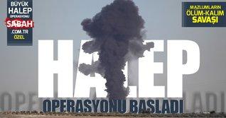 Büyük Halep operasyonu başladı! Kuşatma kırılacak mı? İşte Halep'ten son gelişmeler