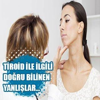 Tiroid ile ilgili doğru bilinen yanlışlar…