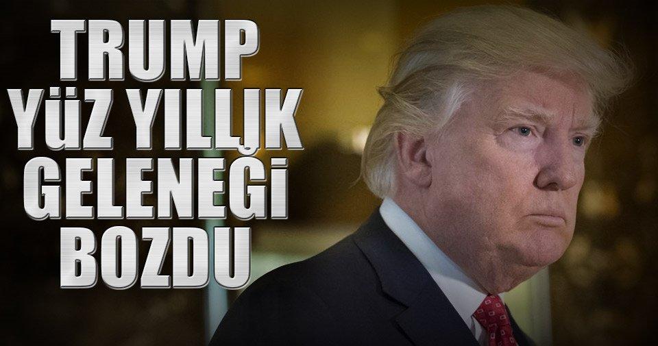 Trump yüz yıllık geleneği bozdu