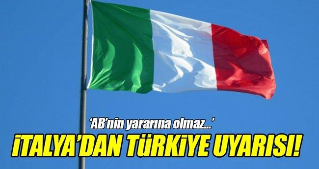 İtalya'dan AB'ye Türkiye uyarısı!
