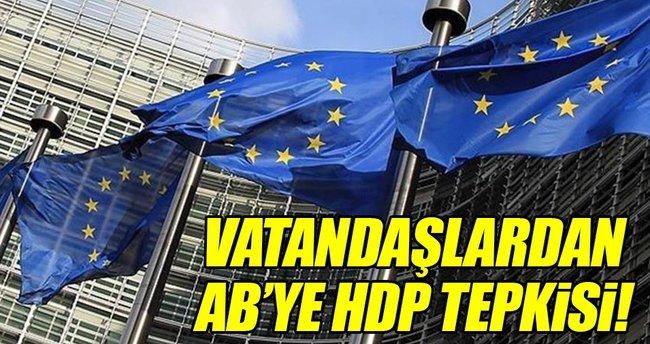 Vatandaşlardan AB'ye 'HDP' tepkisi!