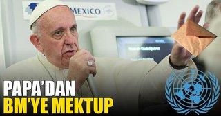 Papa'dan BM'ye nükleer silahsızlanma mektubu