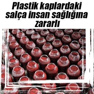 Plastik kaplardaki salça insan sağlığına zararlı