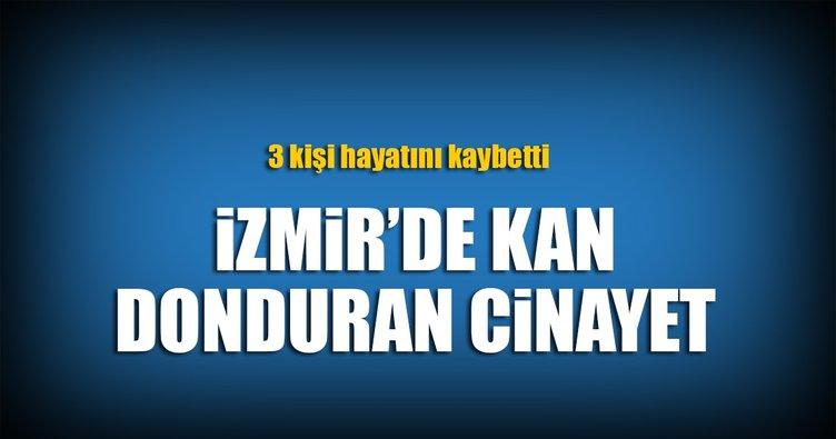 İzmir'de cinayet: 3 kişinin cesedi bulundu