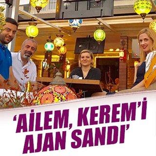 'Ailem, Kerem'i ajan sandı'