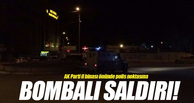 Ak Parti il binası önünde polis noktasına bombalı saldırı!