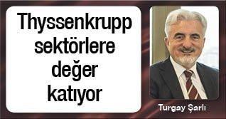 Thyssenkrupp sektörlere değer katıyor