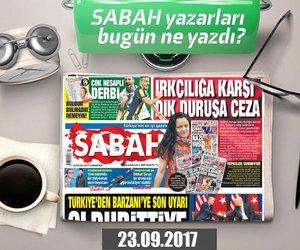 Sabah Gazetesi Yazarları bugün ne yazdı? ( 23.09.2017)