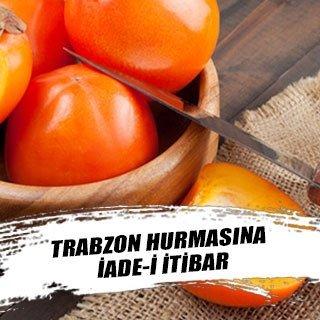 Trabzon hurmasına iade-i itibar