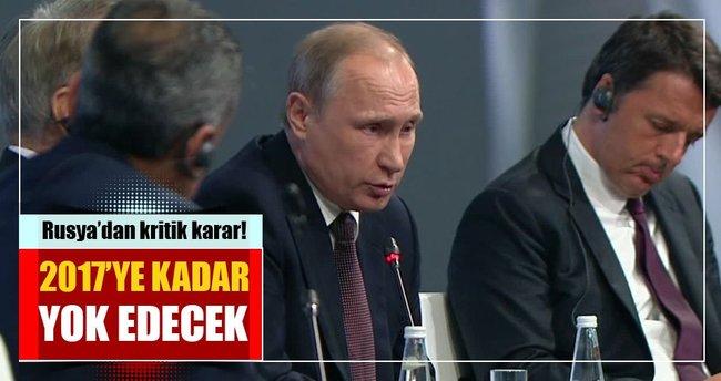 Rusya'dan kritik karar! 2017'ye kadar yok edecek