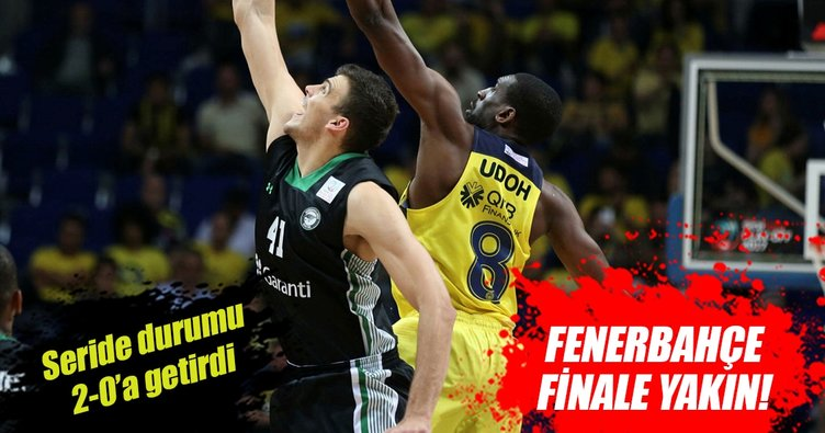 Fenerbahçe finale yakın!