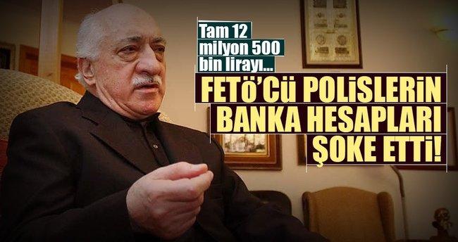FETÖ'cü polislerin banka hesapları şoke etti!