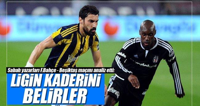 Fenerbahçe-Beşiktaş maçı ligin kaderini belirler