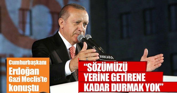 Cumhurbaşkanı Erdoğan: Sözümüzü yerine getirene kadar durmak yok