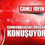 Cumhurbaşkanı Erdoğan konuşuyor!