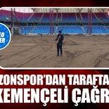 Trabzonspor'dan taraftarlara kemençeli Akyazı çağrısı