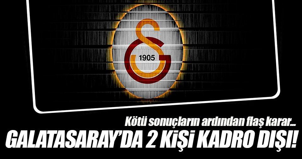 Galatasaray'da 2 kadro dışı!