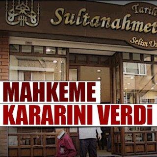 Mahkeme gerçek 'Sultanahmet Köftecisi' kararını verdi
