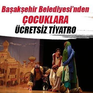 Başakşehir Belediyesi'nden çocuklara ücretsiz tiyatro