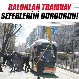 'Balon' tramvay seferlerini durdurdu