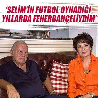 'Selim'in futbol oynadığı yıllarda Fenerbahçeliydim'