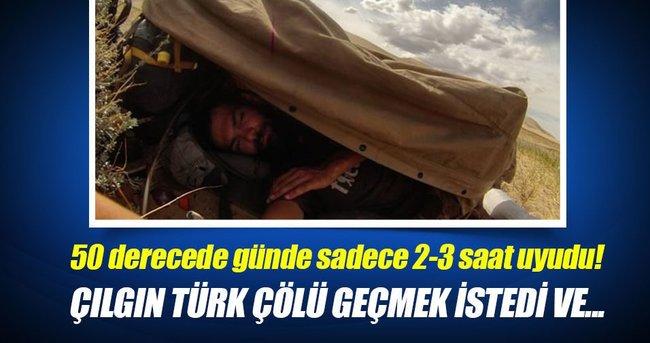 Çılgın Türk çölü böyle geçti