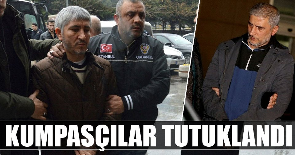 Kumpasçılar tutuklandı