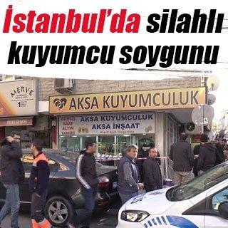 İstanbul'da silahlı kuyumcu soygunu