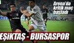 Beşiktaş - Bursaspor maçı canlı!
