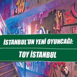 İstanbul'un yeni oyuncağı: TOY İstanbul