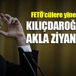 Kılıçdaroğlu'ndan skandal sözler