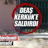 DEAŞ Kerkük'e saldırdı
