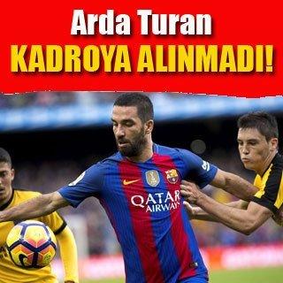 Barcelona'da Arda Turan kadroda yok
